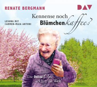 Kennense noch Blümchenkaffee? Die Online-Omi erklärt die Welt, 1 Audio-CD