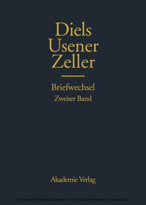 Hermann Diels, Hermann Usener, Eduard Zeller Briefwechsel