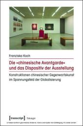 """Die """"chinesische Avantgarde"""" und das Dispositiv der Ausstellung"""