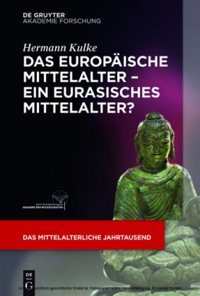 Das europäische Mittelalter - ein eurasisches Mittelalter?