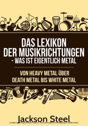 Das Lexikon der Musikrichtungen - Was ist eigentlich Metal ?