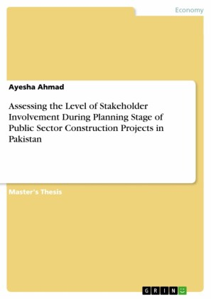 Assessing the Level of Stakeholder Involvement During Planning Stage of Public Sector Construction Projects in Pakistan