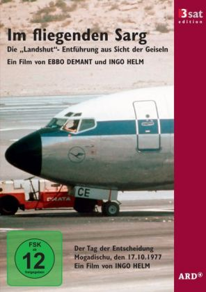 """Im fliegenden Sarg - Die """"Landshut""""-Entführung aus Sicht der Geiseln"""