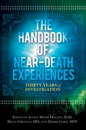 Handbook of Near-Death Experiences, The: Thirty Years of Investigation