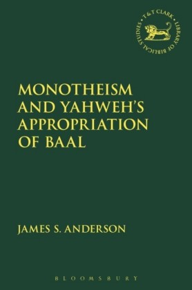 Monotheism and Yahweh's Appropriation of Baal