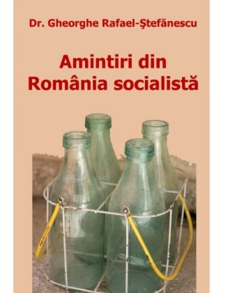 Amintiri din Romania socialista