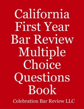 California First Year Bar Review Multiple Choice Questions Book