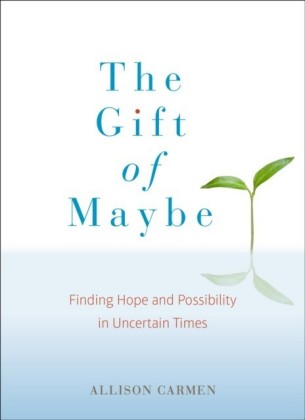 Gift of Maybe