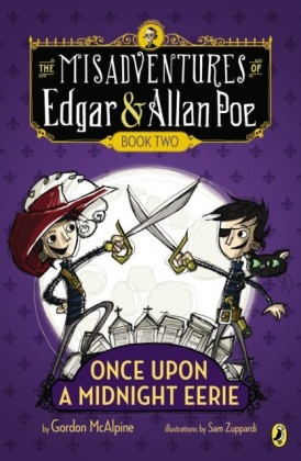 The Misadventures of Edgar & Allan Poe: Once Upon a Midnight Eerie