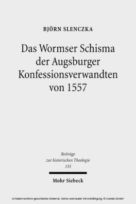 Das Wormser Schisma der Augsburger Konfessionsverwandten von 1557