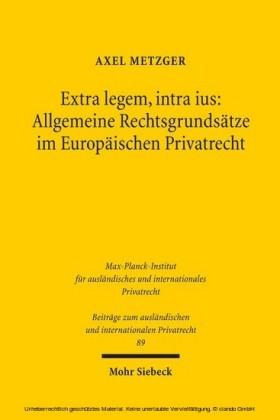 Extra legem, intra ius: Allgemeine Rechtsgrundsätze im Europäischen Privatrecht