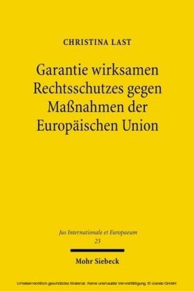 Garantie wirksamen Rechtsschutzes gegen Maßnahmen der Europäischen Union
