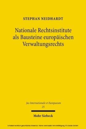 Nationale Rechtsinstitute als Bausteine europäischen Verwaltungsrechts