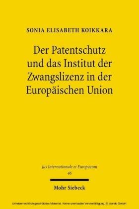 Der Patentschutz und das Institut der Zwangslizenz in der Europäischen Union