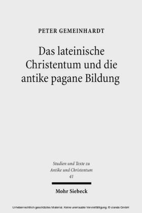Das lateinische Christentum und die antike pagane Bildung