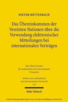 Das Übereinkommen der Vereinten Nationen über die Verwendung elektronischer Mitteilungen bei internationalen Verträgen