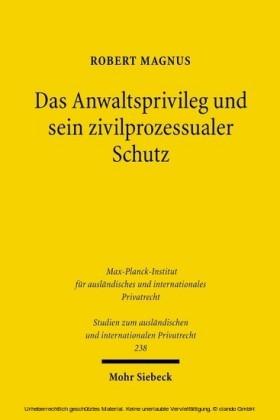 Das Anwaltsprivileg und sein zivilprozessualer Schutz