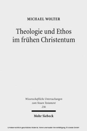 Theologie und Ethos im frühen Christentum