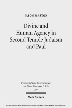 Divine and Human Agency in Second Temple Judaism and Paul