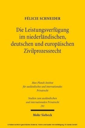 Die Leistungsverfügung im niederländischen, deutschen und europäischen Zivilprozessrecht
