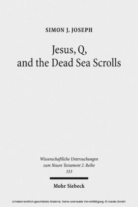 Jesus, Q, and the Dead Sea Scrolls