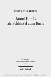 Daniel 10-12 als Schlüssel zum Buch