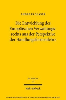 Die Entwicklung des Europäischen Verwaltungsrechts aus der Perspektive der Handlungsformenlehre