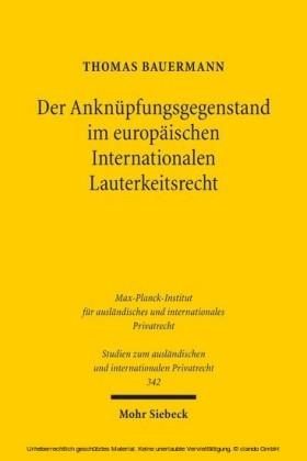 Der Anknüpfungsgegenstand im europäischen Internationalen Lauterkeitsrecht