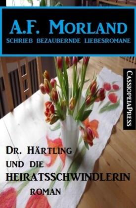 Dr. Härtling und die Heiratsschwindlerin