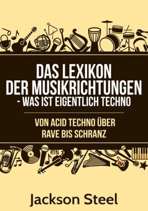 Das Lexikon der Musikrichtungen - Was ist eigentlich Techno ?
