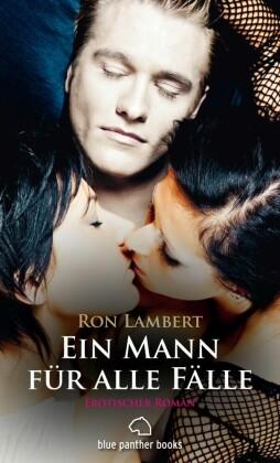 Ein Mann für alle Fälle Erotischer Roman (Erotik ab 18 unzensiert, sinnlich und heiß, Menage)