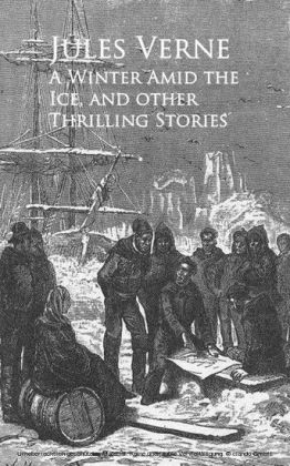 A Winter Amid the Ice, and other Thrilling Stories -