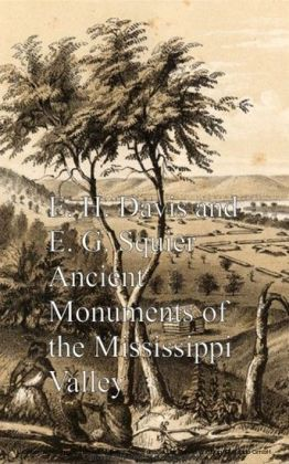 Ancient Monuments of the Mississippi Valley