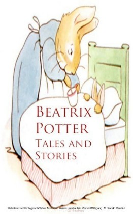 Beatrix Potter: Tales and Stories