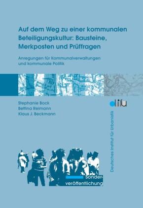 Auf dem Weg zu einer kommunalen Beteiligungskultur: Bausteine, Merkposten und Prüffragen