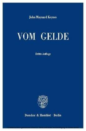 Vom Gelde (A Treatise on Money).