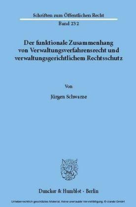 Der funktionale Zusammenhang von Verwaltungsverfahrensrecht und verwaltungsgerichtlichem Rechtsschutz.