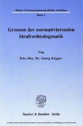 Grenzen der normativierenden Strafrechtsdogmatik.
