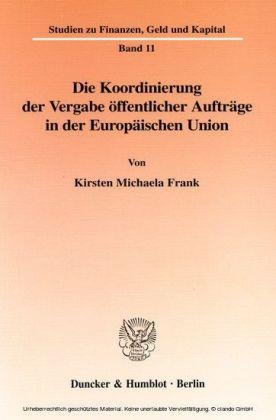 Die Koordinierung der Vergabe öffentlicher Aufträge in der Europäischen Union.