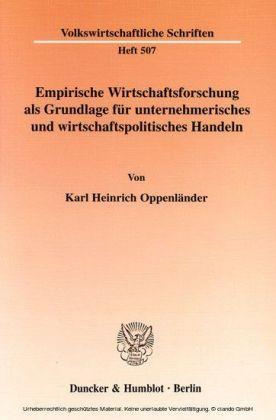 Empirische Wirtschaftsforschung als Grundlage für unternehmerisches und wirtschaftspolitisches Handeln.
