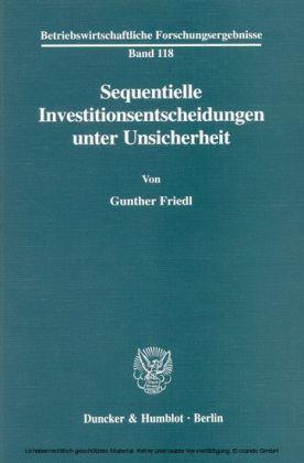 Sequentielle Investitionsentscheidungen unter Unsicherheit.