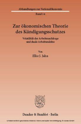 Zur ökonomischen Theorie des Kündigungsschutzes.