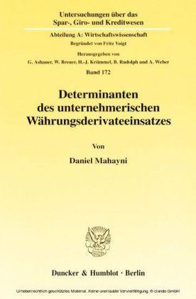 Determinanten des unternehmerischen Währungsderivateeinsatzes.
