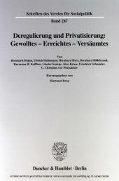 Deregulierung und Privatisierung: Gewolltes - Erreichtes - Versäumtes.