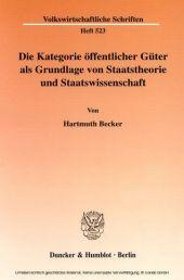 Die Kategorie öffentlicher Güter als Grundlage von Staatstheorie und Staatswissenschaft.