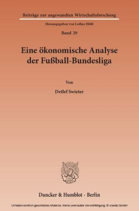 Eine ökonomische Analyse der Fußball-Bundesliga.