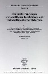 Kulturelle Prägungen wirtschaftlicher Institutionen und wirtschaftspolitischer Reformen.
