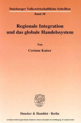 Regionale Integration und das globale Handelssystem.