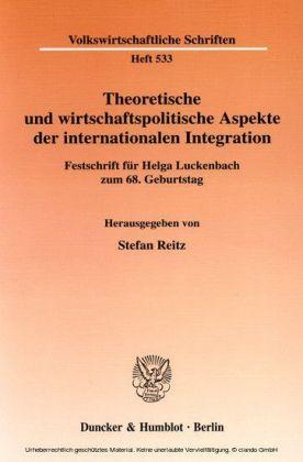Theoretische und wirtschaftspolitische Aspekte der internationalen Integration.