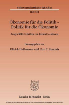 Ökonomie für die Politik - Politik für die Ökonomie.
